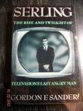 img - for Serling: The Rise and Twilight of Television's Last Angry Man (1st Edition) book / textbook / text book