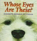 img - for Whose Eyes Are These? by Elizabeth Burman Patterson (1997-05-01) book / textbook / text book
