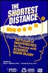 The Shortest Distance : The Pursuit of Independence for Persons with Acquired Brain Injury, , 1878205684