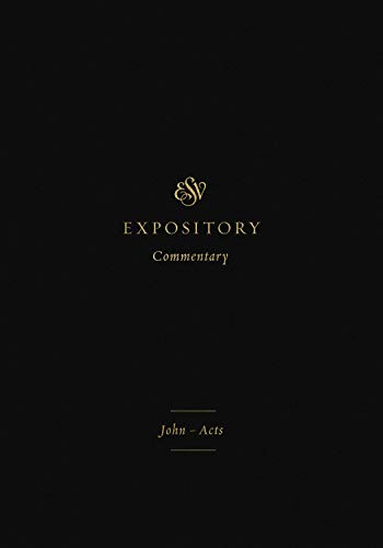 Holy Bible: English Standard Version, Expository Commentary; John-acts (Esv Expository Commentary)