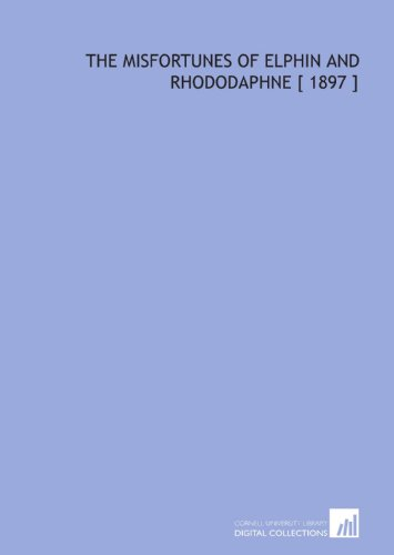 the-misfortunes-of-elphin-and-rhododaphne-1897-
