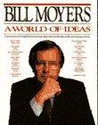 bill moyers a world of ideas - 1