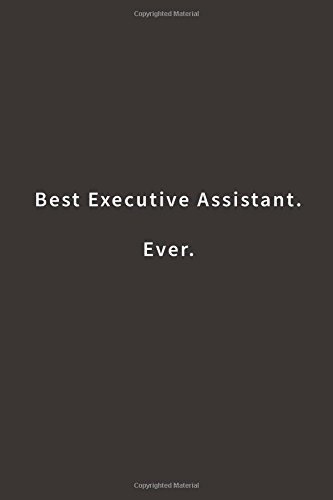 Best Executive Assistant. Ever.