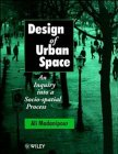 img - for Design of Urban Space: An Inquiry into a Socio-Spatial Process book / textbook / text book