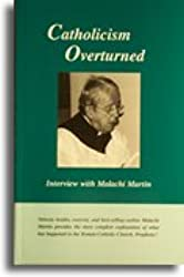 Catholicism Overturned - Interview with Malachi Martin