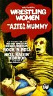 Wrestling Women Vs. Aztec Mummy [VHS]
