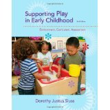 Supporting Play in Early Childhood: Environment, Curriculum, Assessment [PAPERBACK] [2014] [By Dorothy Justus Sluss]