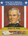 James K. Polk (Encyclopedia of Presidents)