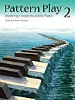 img - for PT02 - Pattern Play 2: Inspiring Creativity at the Piano book / textbook / text book