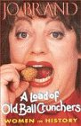 Load of Old Ball Crunchers, Jo Brand, 0684816954