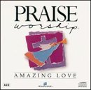 Praise and Worship: Amazing Love by Hosanna! Music