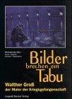 Bilder brechen ein Tabu: Walther Gross - der Maler der Kriegsgefangenschaft