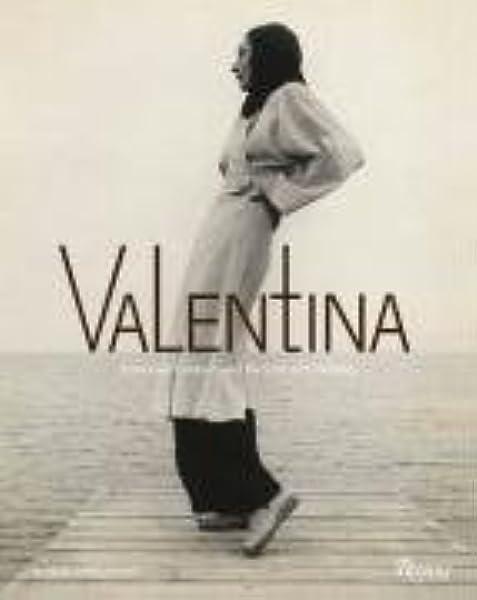 Valentina American Couture And The Cult Of Celebrity Yohannan Kohle Koda Harold 9780847830831 Amazon Com Books