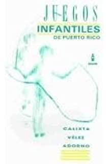 Juegos infantiles de Puerto Rico: Calixta Velez Adorno: 9780847725045: Amazon.com: Books
