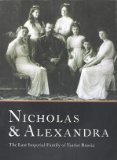Nicholas and Alexandra: The Last Imperial Family of Tsarist Russia