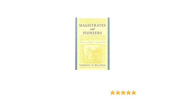 magistrates and pioneers essays in the history of american law