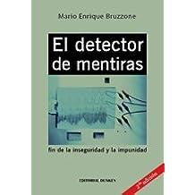 El Detector de Mentiras, fin de la inseguridad y la impunidad: 9789870265382: Amazon.com: Books