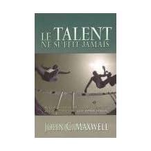 Le talent ne suffit jamais