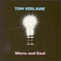Which is the best tom verlaine warm and cool?