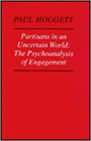 Book Partisans in an Uncertain World: Psychoanalysis of Engagement by Paul Hoggett (1-Jan-1992)