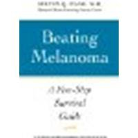 Beating Melanoma: A Five-Step Survival Guide by Wang, Steven Q. [Johns Hopkins University Press, 2011] (Paperback) [Paperback]