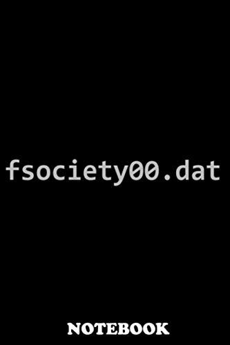 "Notebook: Fsociety Dat File , Journal for Writing, College Ruled Size 6"" x 9"", 110 Pages"