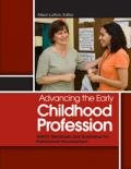 Advancing the Early Childhood Profession : NAEYC Standards and Guidelines for Professional Development, , 1928896812