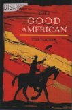 The Good American, Ted Flicker, 0965408906