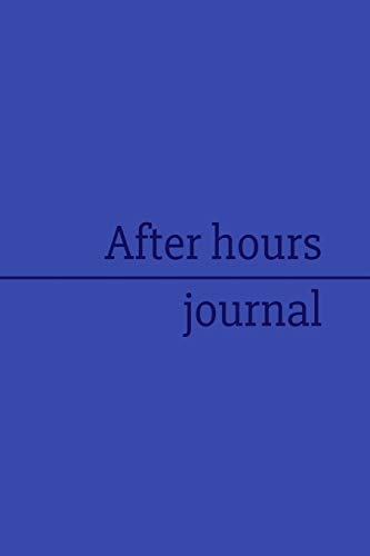After hours journal: Thin blue line USA off-duty Police officers after shift notebook. Daily unofficial record and reflection of your working day 6 x 9 in 110 lined pages