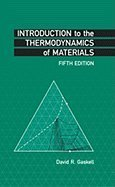 By David R. Gaskell: Introduction to the Thermodynamics of Materials Fifth (5th) Edition
