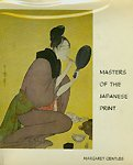 Masters of the Japanese Print, Margaret Gentles, 0405065639