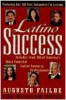 LATINO SUCCESS: Insights from 100 OF America's Most Powerful Latino Business Professionals