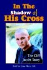 In the Shadow of His Cross, Dana Maria Hill, 1414081588