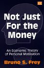 Not Just for the Money, Bruno S. Frey, 1858988454