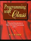 Programming with Class: A Practical Introduction to Object-Oriented Programming with C++