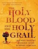 The Holy Blood And The Holy Grail Illustrated Edit