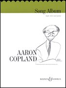 Aaron Copland - Song Album - for High Voice and Piano