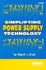 Simplifying Power Supply Technology, Rajesh J. Shah, 0790610620