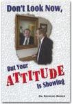 Don't Look Now, but Your Attitude Is Showing, Raymond Barber, 0873981812