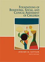 Foundations of Behavioral, Social, and Clinical Assessment of Children Sixth Edition