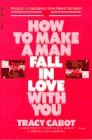 How to Make a Man Fall in Love with You, Tracy Cabot, 0440538327