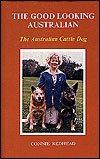 The Good Looking Australian : The Australian Cattle Dog