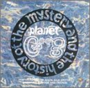 The Mystery & The History of The Planet Gong