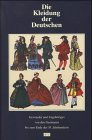 Die Kleidung der Deutschen 1892-96