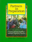 Partners in Preparation : Training Married Couples for Marriage Preparation Ministry, Paulukonis, Mary A., 0814622852