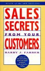 Sales Secrets from Your Customers, Barry J. Farber, 1564141691