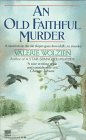 Front cover for the book An Old Faithful Murder by Valerie Wolzien