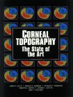 Corneal Topography : The State of the Art, Gills, James P. and Sanders, Donald R., 1556422687