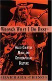 img - for Wrong's What I Do Best: Hard Country Music and Contemporary Culture by Ching Barbara (2001-07-19) Hardcover book / textbook / text book
