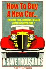 How to Buy a New Car and Save Thousands, Cliff Evans, 0943629187